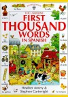 The Usborne First Thousand Words in Spanish: With Easy Pronunciation Guide (First Picture Book) (Spanish and English Edition) - Heather Amery, Nicole Irving, Stephen Cartwright