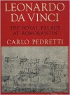 Leonardo Da Vinci: The Royal Palace at Romorantin - Carlo Pedretti