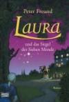 Laura und das Siegel der Sieben Monde - Peter Freund