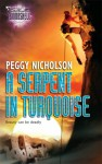 A Serpent in Turquoise - Peggy Nicholson