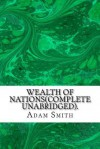 Wealth of Nations(complete Unabridged). - Adam Smith