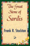 The Great Stone of Sardis - Frank R. Stockton
