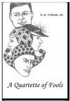 A Quartet Of Fools - R.B. Thieme Jr.
