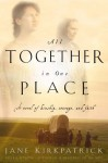 All Together in One Place (Kinship and Courage Series #1) - Jane Kirkpatrick
