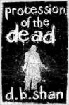 Procession of the Dead - Darren Shan, D.B. Shan