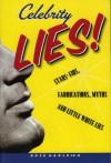 Celebrity Lies!: Stars' Fibs, Fabrications, Myths and Little White Lies - Boze Hadleigh