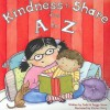 Kindness to Share from a to Z - Todd Snow, Peggy Snow