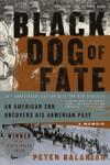 Black Dog of Fate - Peter Balakian