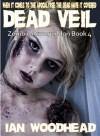 Zombie Armageddon 4: Dead Veil - Ian Woodhead