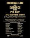 Criminal Law & Evidence with PC 832 - 2012 Ed. - Editor