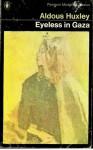 Eyeless in Gaza (Penguin Modern Classics) - Aldous Huxley
