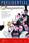 Presidential Inaugurations - Paul F. Boller Jr.