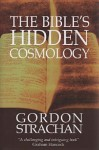 The Bible's Hidden Cosmology - Gordon Strachan