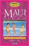 Maui and Lana'i, 9th Edition: Making the Most of Your Family Vacation - Christie Stilson