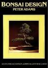 Bonsai Design (Scots Pine, Common Juniper, Japanese Larch, Book 1) - Peter Adams