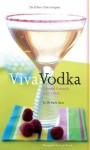 Viva Vodka: Colorful Cocktails with a Kick - W. Park Kerr, Leigh Beisch