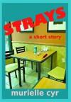 Strays - Murielle Cyr