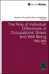 The Role of Individual Differences in Occupational Stress and Well Being - Pamela L. Perrewe, Daniel C. Ganster