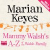 Mammy Walsh's A-Z of the Walsh Family - Marian Keyes, Caroline Lennon