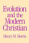 Evolution and the Modern Christian - Henry M. Morris