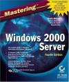 Mastering Windows 2000 Server - Brian M. Smith, Doug Toombs, Mark Minasi
