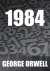 1984 - [ The 100 Greatest Novels of All Time ] [ Prometheus Award winning works ] - George Orwell