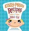 Easy-Peasy Recipes: Snacks and Treats to Make and Eat - Karen Berman, Doreen Mulryan Marts