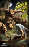 The Frenzy War: Book Two in The Frenzy Cycle Series - Gregory Lamberson