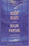 Desert Hearts and Healing Fountains: Gaining Pastoral Vocational Clarity - Victor L. Hunter