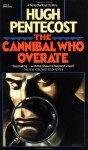 The Cannibal Who Overate - Hugh Pentecost