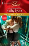 Taking Care of Business (Harlequin Blaze, #576) - Kathy Lyons