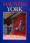 Haunted York: The Pitkin Guide - Rupert Matthews