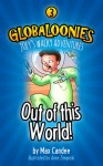 Out of This World (Globaloonies, #3) - Max Candee, Anne Zimanski