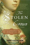 The Stolen Crown: The Secret Marriage That Forever Changed the Fate of England - Susan Higginbotham