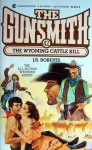 The Gunsmith #042: The Wyoming Cattle Kill - J.R. Roberts