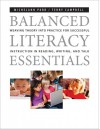 Balanced Literacy Essentials: Weaving Theory into Practice for Successful Instruction in Reading, Writing, and Talk - Michelann Parr, Terry Campbell
