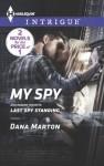 My Spy: Last Spy Standing (HQ: Texas) - Dana Marton