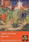 1066 In An Hour - Kaye Jones