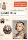 Leszek Biały i jego czasy - Przemysław Wiszewski
