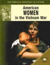American Women In The Vietnam War (The American Experience In Vietnam) - Diane Canwell, Jonathan Sutherland