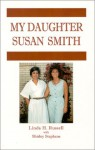 My Daughter Susan Smith - Linda Russell, Shirley Stephens