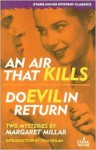 An Air That Kills / Do Evil in Return (Stark House Mystery Classics) - Margaret Millar, Tom Nolan