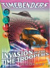 Invasion of the Time Troopers - James D. Denney