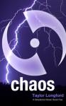 Chaos - Taylor Longford