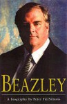 Beazley: A Biography - Peter FitzSimons