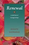 Renewal: A Little Book of Courage and Hope - Eknath Easwaran