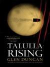 Talulla Rising: The Bloodlines Trilogy II - Glen Duncan