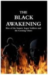 The Black Awakening: Rise of the Satanic Super Soldiers and the Coming Chaos - Russ Dizdar