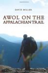AWOL on the Appalachian Trail - David Miller