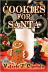 Cookies for Santa - Valerie J. Clarizio